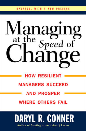 Managing at the Speed of Change by Daryl R. Conner