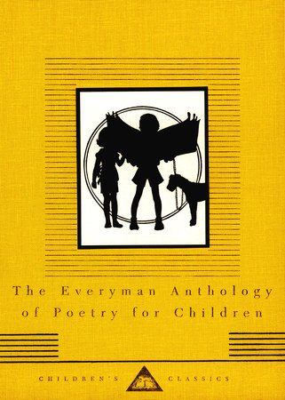 The Everyman Anthology of Poetry for Children by