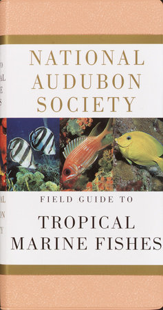 National Audubon Society Field Guide to Tropical Marine Fishes by
