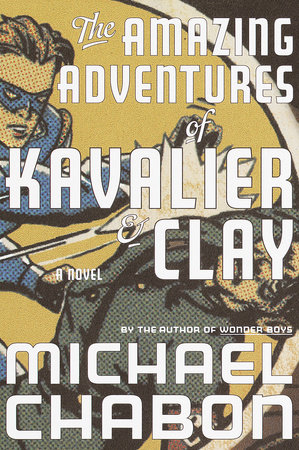 The Amazing Adventures of Kavalier & Clay by