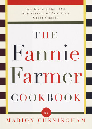 The Fannie Farmer Cookbook by