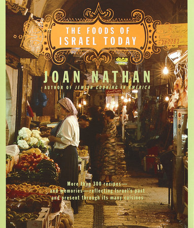 The Foods of Israel Today by Joan Nathan