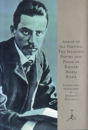 Ahead of All Parting by Rainer Maria Rilke