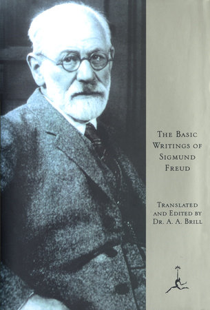 The Basic Writings of Sigmund Freud by Sigmund Freud