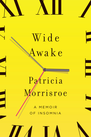 Wide Awake by Patricia Morrisroe