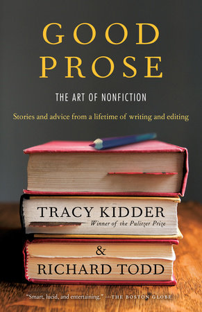 Good Prose by Richard Todd and Tracy Kidder