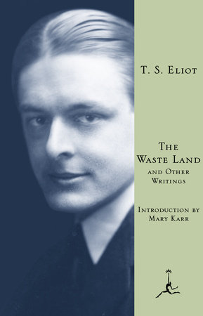 The Waste Land and Other Writings by