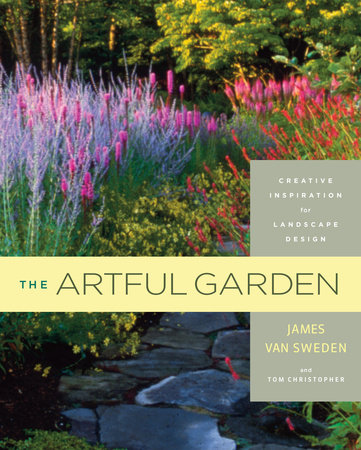 The Artful Garden by James van Sweden and Tom Christopher