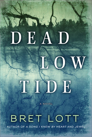 Dead Low Tide by Bret Lott