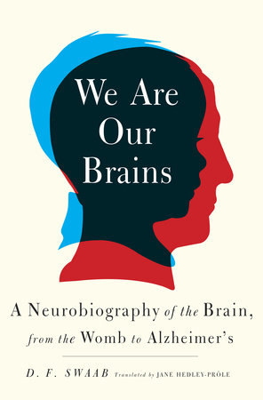 We Are Our Brains by