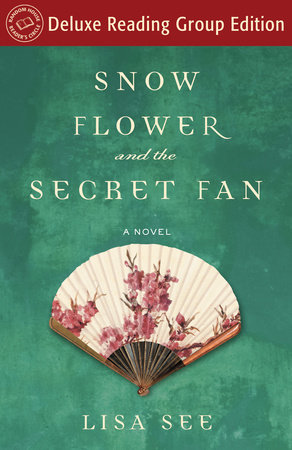 Snow Flower and the Secret Fan (Random House Reader's Circle Deluxe Reading Group Edition)