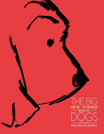 The Big New Yorker Book of Dogs by