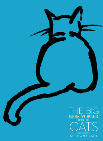 The Big New Yorker Book of Cats by The New Yorker Magazine
