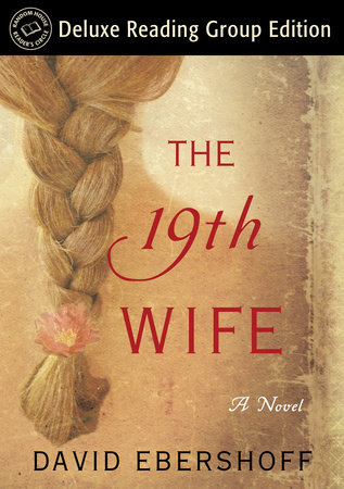 The 19th Wife (Random House Reader's Circle Deluxe Reading Group Edition) by