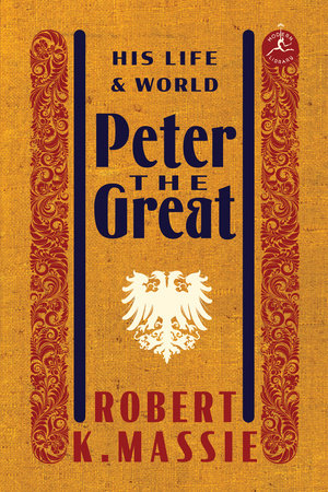 PETER THE GREAT by Robert K. Massie