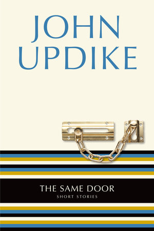 The Same Door by John Updike