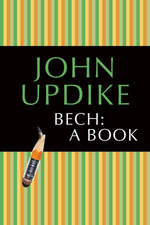 Bech: A Book by John Updike