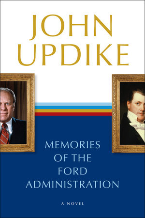 Memories of the Ford Administration by