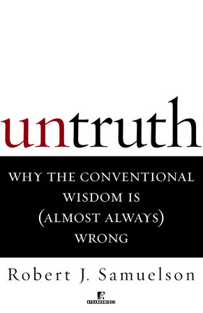 Untruth by Robert J. Samuelson