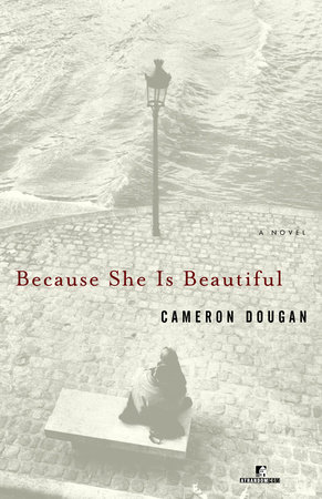 Because She Is Beautiful by Cameron Dougan