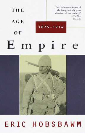 AGE OF EMPIRE 1875-1914 by Eric Hobsbawm