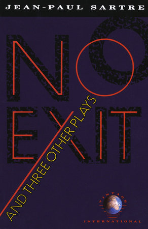 No Exit and Three Other Plays by