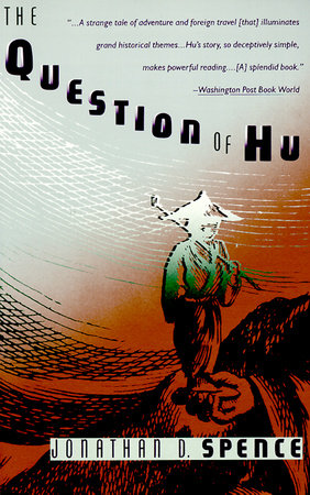 The Question of Hu by Jonathan D. Spence