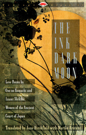 The Ink Dark Moon by no Komachi Ono and Izumi Shikibu