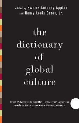 The Dictionary of Global Culture by Kwame Anthony Appiah