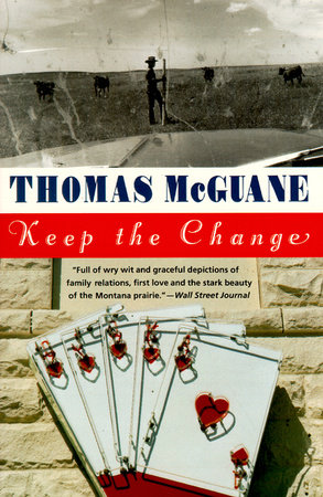 Keep the Change by Thomas McGuane
