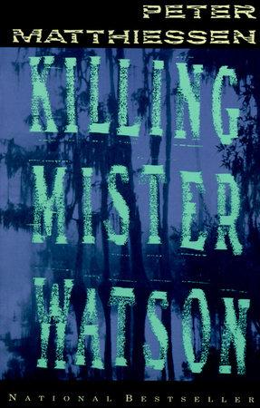 Killing Mister Watson by Peter Matthiessen