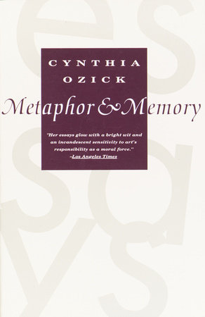 Metaphor & Memory by Cynthia Ozick