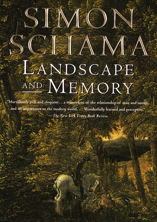 Landscape And Memory by Simon Schama