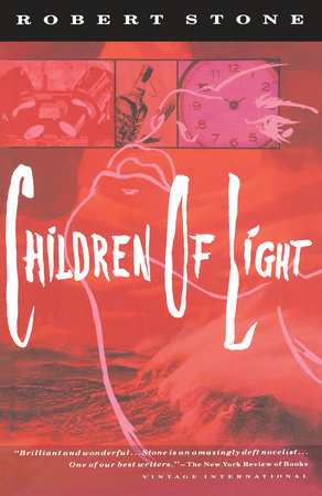 CHILDREN OF LIGHT by Robert Stone