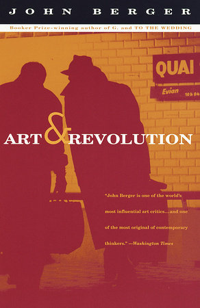 Art and Revolution by John Berger