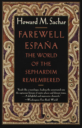 Farewell Espana by Howard M. Sachar