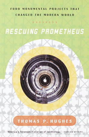 Rescuing Prometheus by Thomas P. Hughes