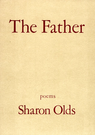 The Father by Sharon Olds