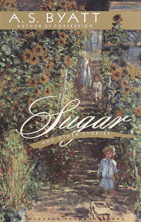 Sugar and Other Stories by A.S. Byatt