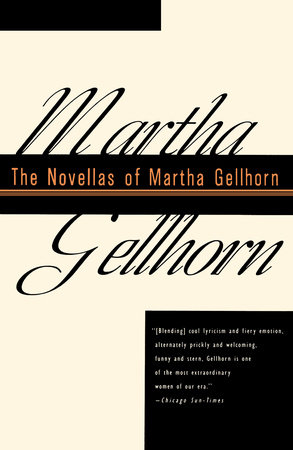 The Novellas of Martha Gellhorn by