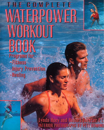 The Complete Waterpower Workout Book by Robert Forster and Lynda Huey