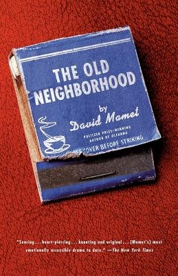 The Old Neighborhood by David Mamet