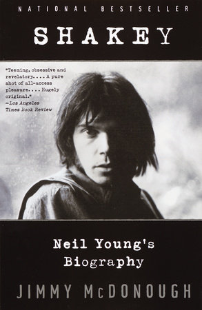 Shakey: Neil Young's Biography by Jimmy McDonough