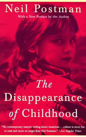 The Disappearance of Childhood by