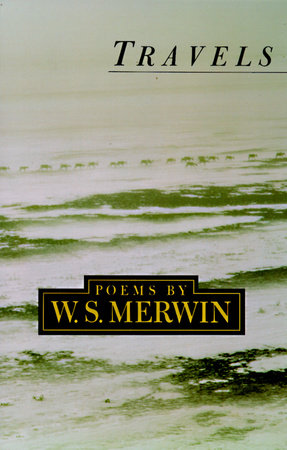 Travels by W.S. Merwin