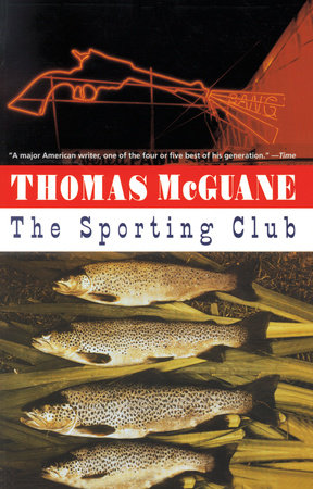The Sporting Club by Thomas McGuane