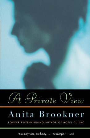 A Private View by Anita Brookner