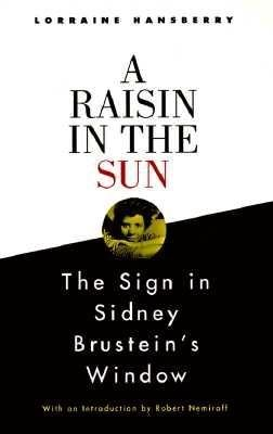 A Raisin in the Sun and The Sign in Sidney Brustein's Window by