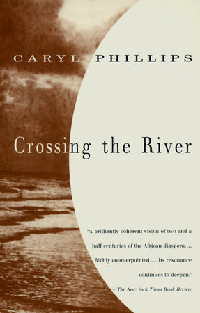 Crossing The River by Caryl Phillips