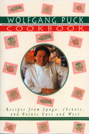 Wolfgang Puck Cookbook by Wolfgang Puck